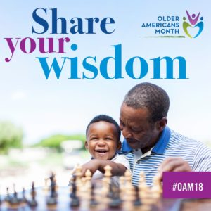 Engage at Any Age ~ May is Older Americans Month!