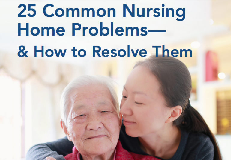Having Trouble with Your Nursing Home? Learn Common Problems & How