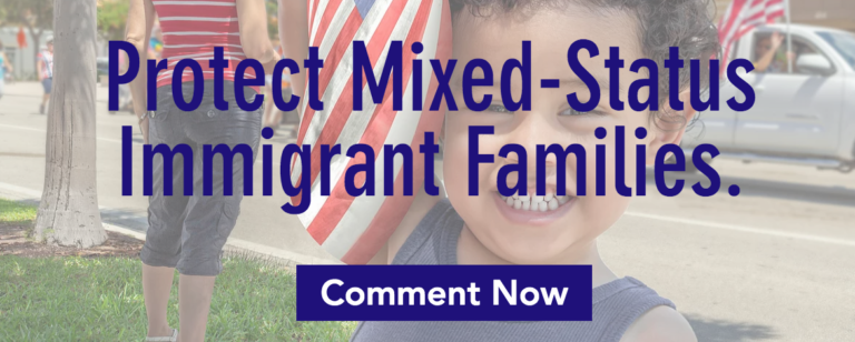 #KeepFamiliesTogether ~ Submit Your Comments Opposing New Proposed Rule Detrimental to Immigrant Families, Elders & Children