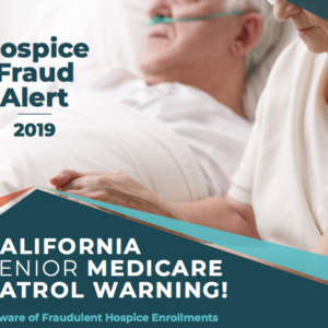 New Fraud Alert Targets Fraudulent Hospice Enrollments