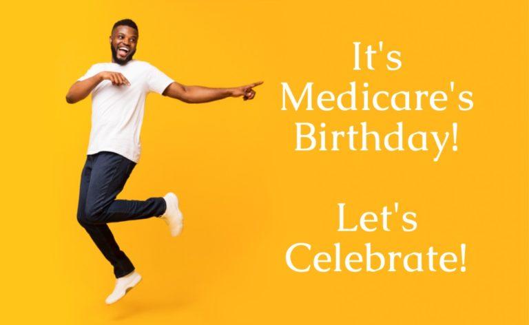 Medicare's Turning 56 ~ Let's Celebrate